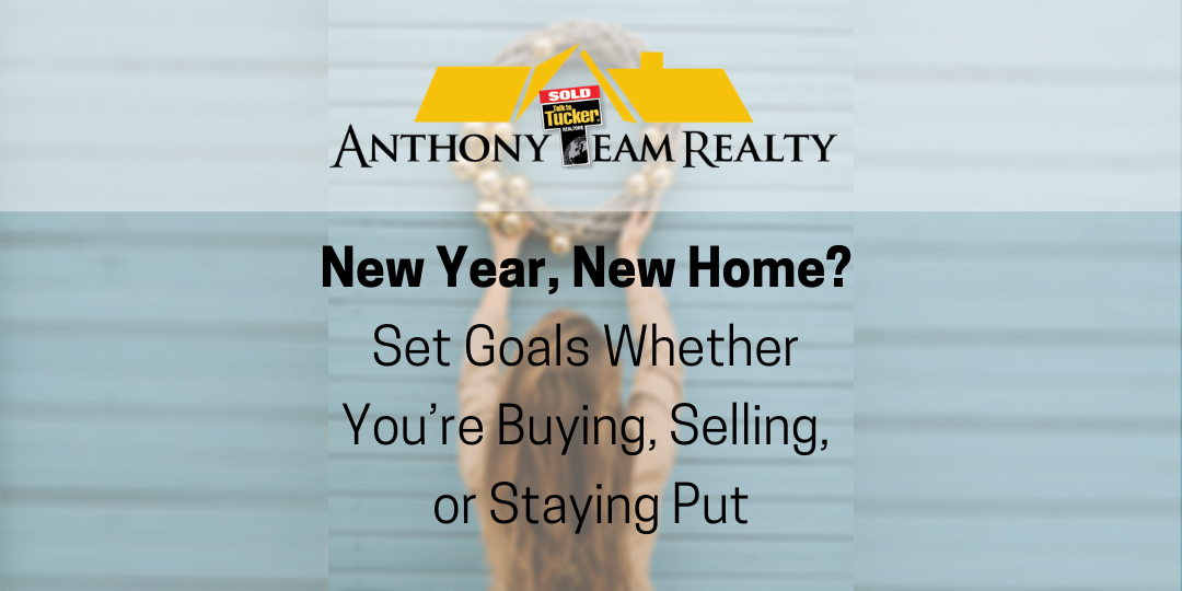 New Year, New Home? Set Goals Whether You're Buying, Selling, or Staying Put